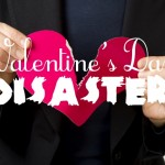 Valentines Day Disaster Stories