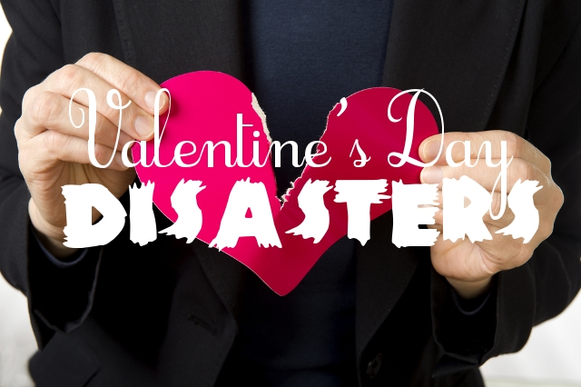 valentines day disasters