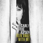 Run Away With Me – Carly Rae Jepsen