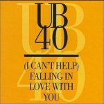 (I Can't Help) Falling in Love With You – UB40
