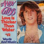 (Love Is) Thicker Than Water – Andy Gibb