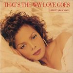 That's the Way Love Goes – Janet Jackson