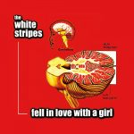 Fell in Love with a Girl – The White Stripes Lyrics