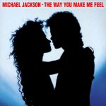 The Way You Make Me Feel – Michael Jackson Lyrics