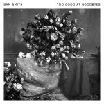 Too Good at Goodbyes – Sam Smith Lyrics