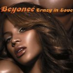 Crazy in Love – Beyoncé Lyrics