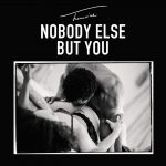 Nobody Else But You – Trey Songz Lyrics