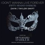 I Don't Wanna Live Forever – ZAYN & Taylor Swift Lyrics