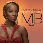 Be Without You – Mary J. Blige Lyrics